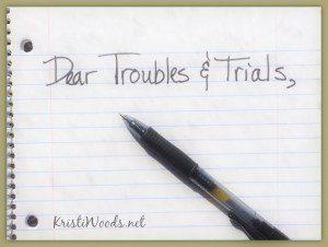 Dear Troubles & Trials written on paper with a pen below