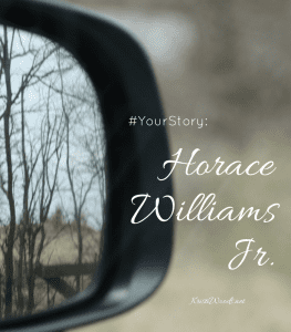 picture of 1/2 a car's mirror with the words: #yourstory: Horace Williams Jr., KristiWoods.net on it