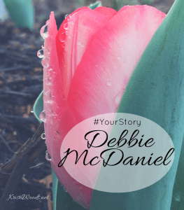 Pin tulip with the words #Yourstory Debbie McDaniel, KristiWoods.net on it