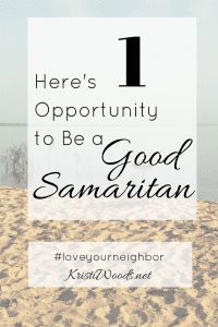 sandy beach with words in black across saying, Here's 1 Opportunity to Be a Good Samaritan, #loveyourneighbor KristiWoods.net