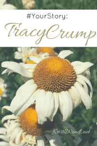 Shasta daisy with the words #yourstory: Tracy Crump across the top
