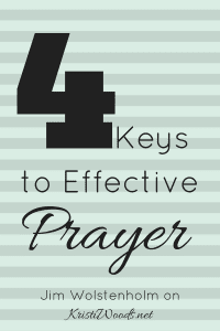 "light green and grey striped background with ""4 keys to Effective Prayer, Jim Wolstenholm on KristiWoods.net"" written in black across it"