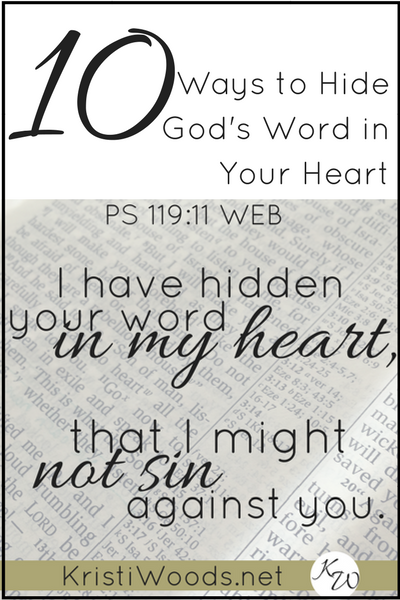Introduction of Christian blog post on 10 Ways to Hide God's Word in Your Heart. Includes Psalm 119:11 on it.