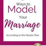 magenta background with introduction to post title: 4 Ways to Model Your Marriage According to the Master Plan
