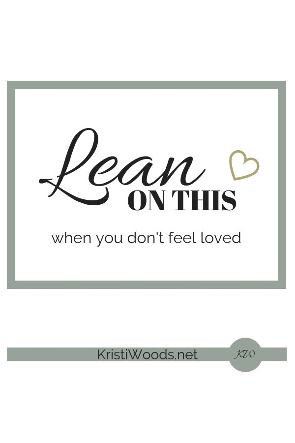Lean on this when you don't feel loved