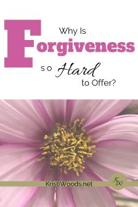 Why Is Forgiveness So Hard to Offer? Pink flower behind the words.
