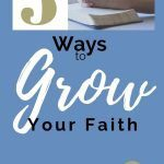 Woman's Hands Praying over a Bible with the title 5 Ways to Grow Your Faith underneath