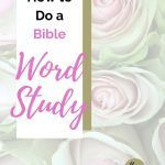 Roses in the background with How to do a Bible Word Study on an overlay over top