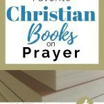 A stack of books with the title My 5 Favorite Christian Books on Prayer in blue