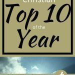 A photo of the sun and clouds with the post title at the top - A Christian Top 10 of the Year
