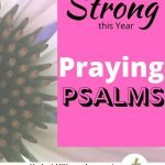 Pink flower with the post title on a pink overlay: Stand Strong this Year Praying Psalms