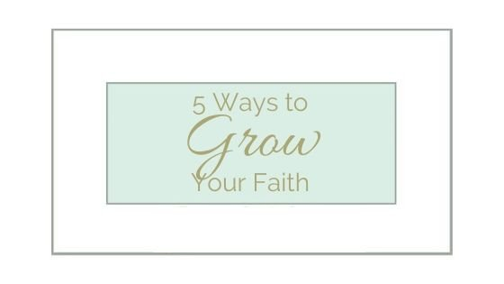 Introducing post 5 Ways to Grow Your Faith