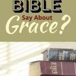 Stack of Bibles with post title: What Does the Bible Say About Grace?