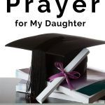 Graduation Cap on stack of books, post title overhead: A Graduation Prayer for My Daughter