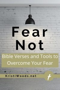 A light shining on the Christian blog post title of Fear Not: Bible Verses and Tools to Overcome Your Fear