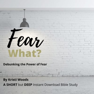 Bible study title page: Fear What? Debunking the Power of Fear