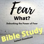 Bible study on fear cover--light shining on the words Fear What?