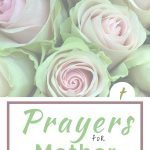 Roses in background with Christian blog post title over top: Prayers for Mother
