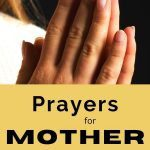 Praying hands and blog post title: Prayers for Mother